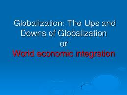 the ups and downs of globalization