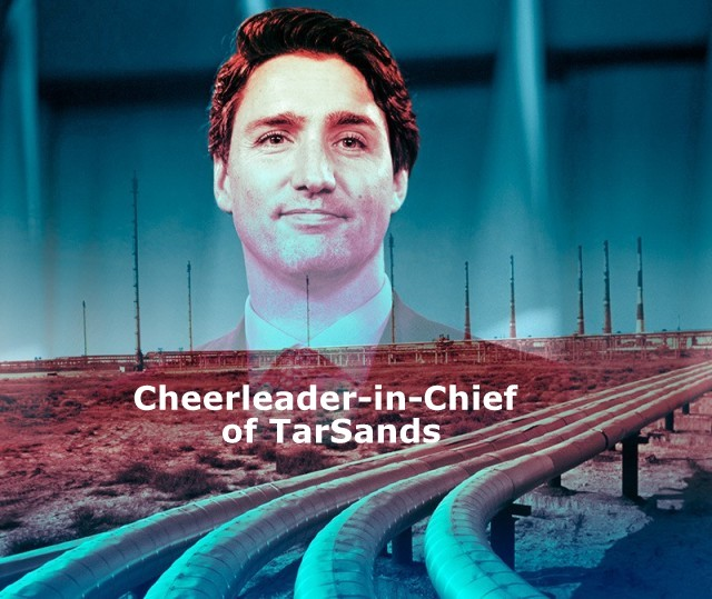 Carbon Insanity! Trudeau Now Cheerleader-in-Chief for Oilsands, boomer warrior