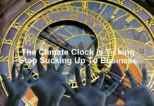 The Climate Clock is Ticking - Stop Sucking Up To Business, Below2C